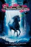 Phantom Stallion: Wild Horse Island #2: The Shining Stallion