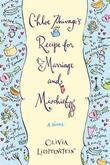 Chloe Zhivago's Recipe for Marriage and Mischief: A Novel