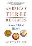 Americas Three Regimes: A New Political History