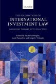 The Foundations of International Investment Law: Bringing Theory into Practice