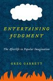 Entertaining Judgment: The Afterlife in Popular Imagination