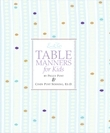 Emily Post's Table Manners for Kids