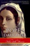 The Popes Daughter: The Extraordinary Life of Felice della Rovere