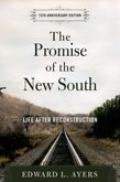 The Promise of the New South: Life After Reconstruction - 15th Anniversary Edition