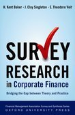 Survey Research in Corporate Finance: Bridging the Gap between Theory and Practice