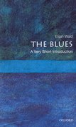 The Blues: A Very Short Introduction
