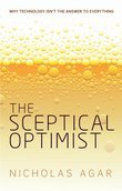 The Sceptical Optimist: Why technology isn't the answer to everything