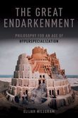 The Great Endarkenment: Philosophy for an Age of Hyperspecialization