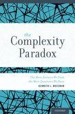 The Complexity Paradox: The More Answers We Find, the More Questions We Have