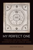 My Perfect One: Typology and Early Rabbinic Interpretation of Song of Songs