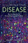 Illuminating Disease: An Introduction to Green Fluorescent Proteins