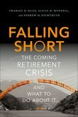 Falling Short: The Coming Retirement Crisis and What to Do About It