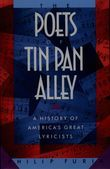 The Poets of Tin Pan Alley: A History of Americas Great Lyricists