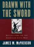 Drawn with the Sword: Reflections on the American Civil War