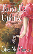 Laura Lee Guhrke - She's No Princess