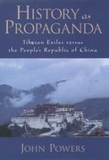 History As Propaganda: Tibetan Exiles versus the Peoples Republic of China