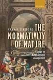 The Normativity of Nature: Essays on Kants Critique of Judgement