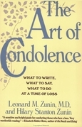 The Art of Condolence: What to Write, What to Say, What to Do a