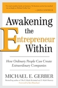 Michael E. Gerber - Awakening the Entrepreneur Within: How Ordinary People Can Create Extraordinary Companies
