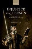 Injustice in Person: The Right to Self-Representation