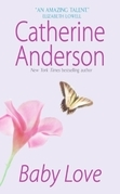 Catherine Anderson - Baby Love