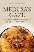 Medusa's Gaze: The Extraordinary Journey of the Tazza Farnese