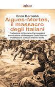 Aigues-Mortes, il massacro degli italiani