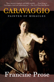Caravaggio: Painter of Miracles
