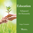 Education Safeguard for Humanity