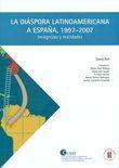 La diáspora latinoamericana a España 1997 2007
