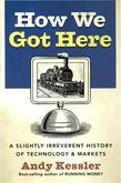 How We Got Here: A History of Technology and Markets