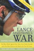 Lance Armstrong's War: One Man's Battle Against Fate, Fame, Love, Death, Scandal, and a Few Other Rivals on the Road to the Tour de France
