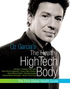 Oz Garcia's The Healthy High-Tech Body