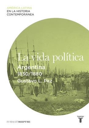 La vida política. Argentina (1830-1880)