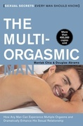The Multi-Orgasmic Man: Sexual Secrets Every Man Should Know