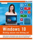 Windows 10 - Richtig nutzen von Anfang an!