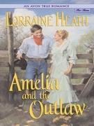 Lorraine Heath - An Avon True Romance: Amelia and the Outlaw