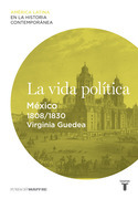 La vida política. México (1808-1830)