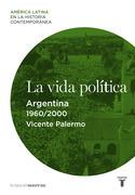 La vida política. Argentina (1960-2000)