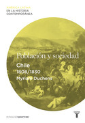 Población y sociedad. Chile (1808-1830)