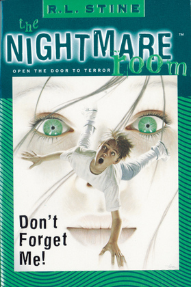 The Nightmare Room #1: Don't Forget Me!