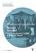 El proceso económico. México (1830-1880)