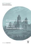 El proceso económico. México (1808-1830)