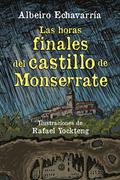 Las horas finales del castillo de Monserrate