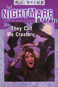 The Nightmare Room #6: They Call Me Creature