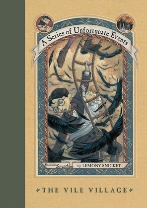 A Series of Unfortunate Events #7: The Vile Village