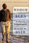 Wayne W. Dyer - Wisdom of the Ages