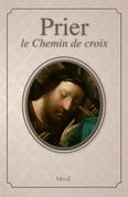 Prier le Chemin de croix
