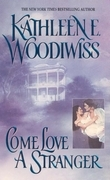 Kathleen E. Woodiwiss - Come Love a Stranger