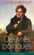 Chateaubriand: Oeuvres politiques (L'édition intégrale)